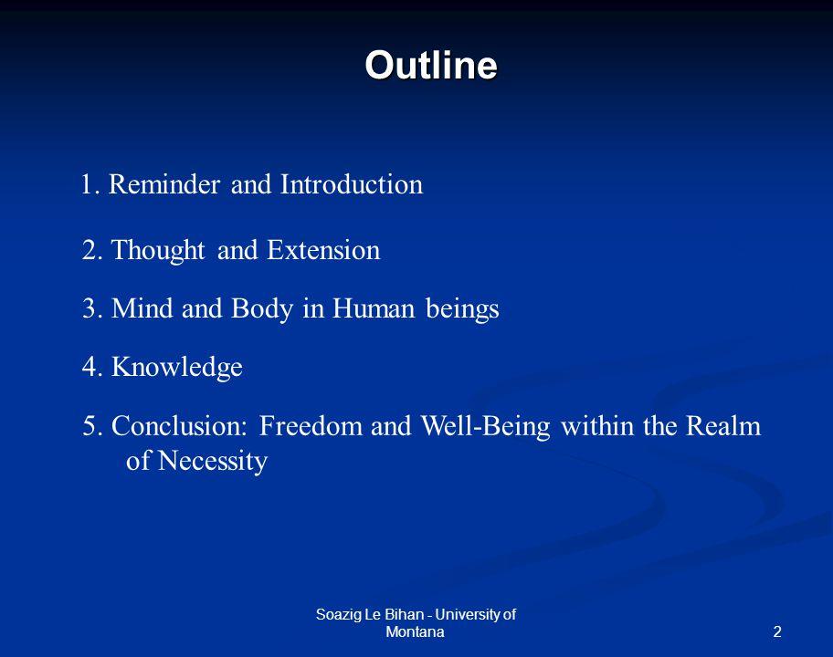3Reminder: Spinoza's Metaphysics Soazig Le Bihan - University of Montana