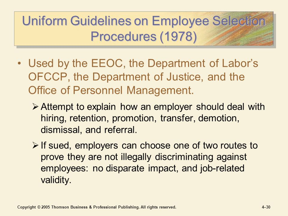 Copyright © 2005 Thomson Business & Professional Publishing. All rights reserved.4–30 Uniform Guidelines on Employee Selection Procedures (1978) Used