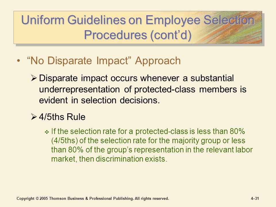 "Copyright © 2005 Thomson Business & Professional Publishing. All rights reserved.4–31 Uniform Guidelines on Employee Selection Procedures (cont'd) ""No"