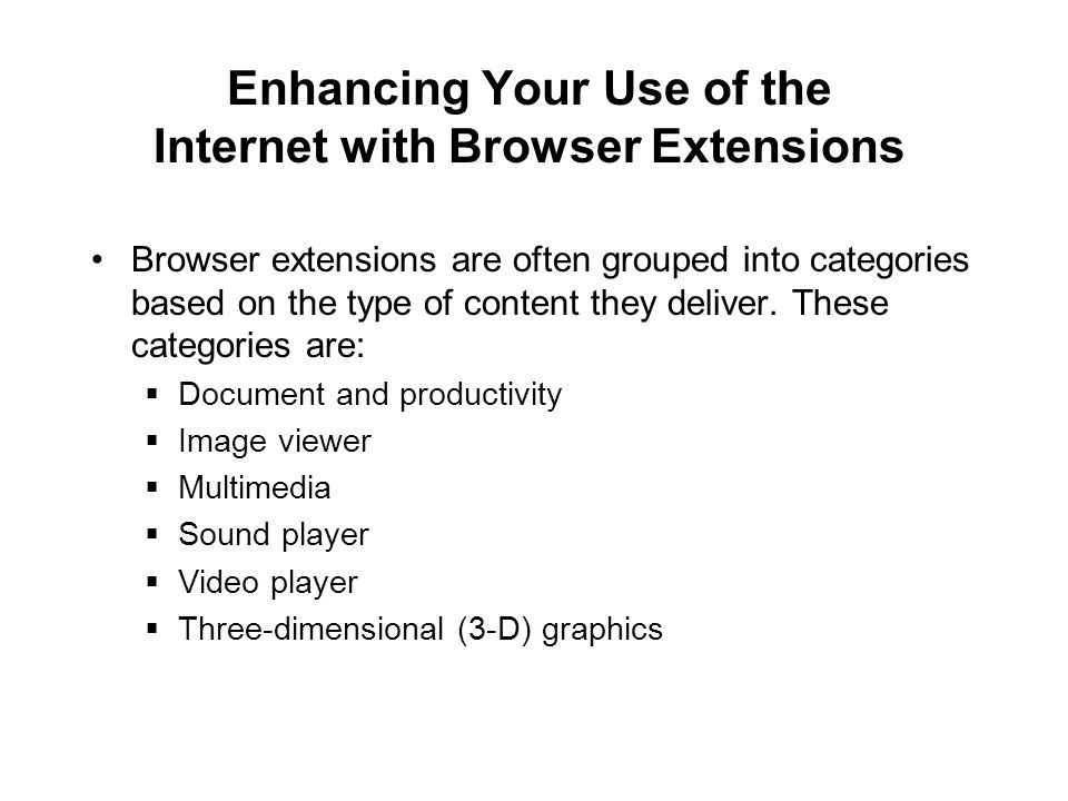 Enhancing Your Use of the Internet with Browser Extensions Browser extensions are often grouped into categories based on the type of content they deli