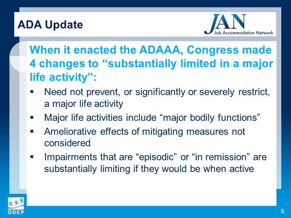 EEOC Notice of Rights Under the ADA Amendments Act of 2008 (ADAAA): http://www.eeoc.gov/laws/types/adaaa_notice_of_rights.cfm ADA Update 6