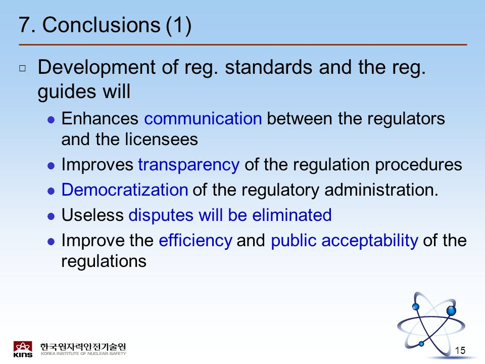 15 7. Conclusions (1) □ Development of reg. standards and the reg.
