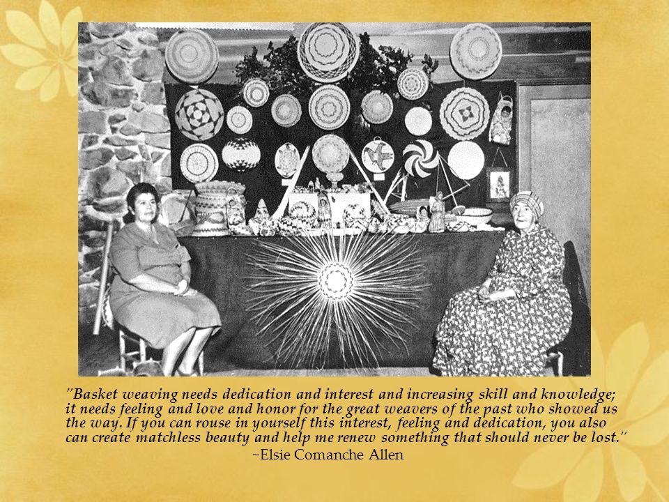 Basket weaving needs dedication and interest and increasing skill and knowledge; it needs feeling and love and honor for the great weavers of the past who showed us the way.