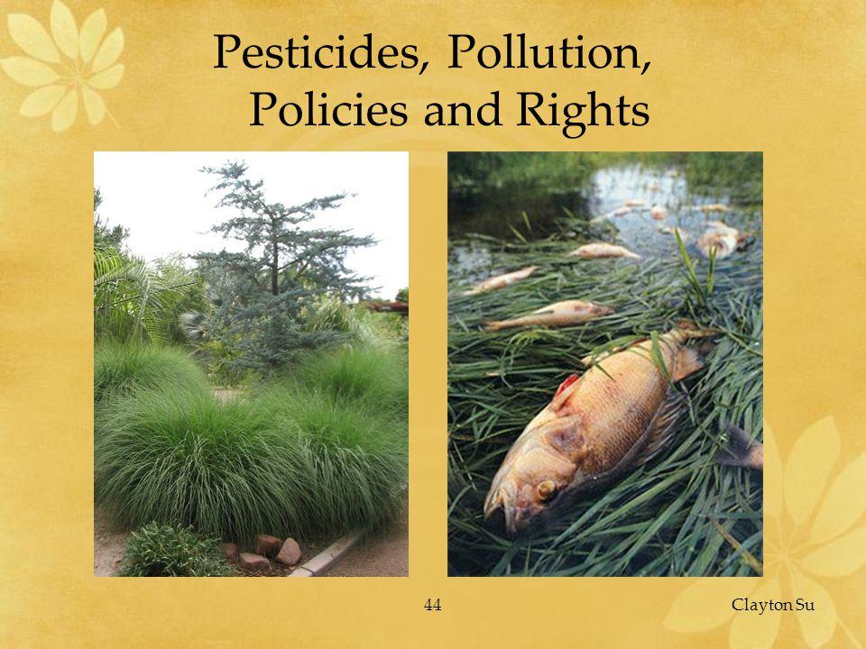 44Clayton Su Pesticides, Pollution, Policies and Rights