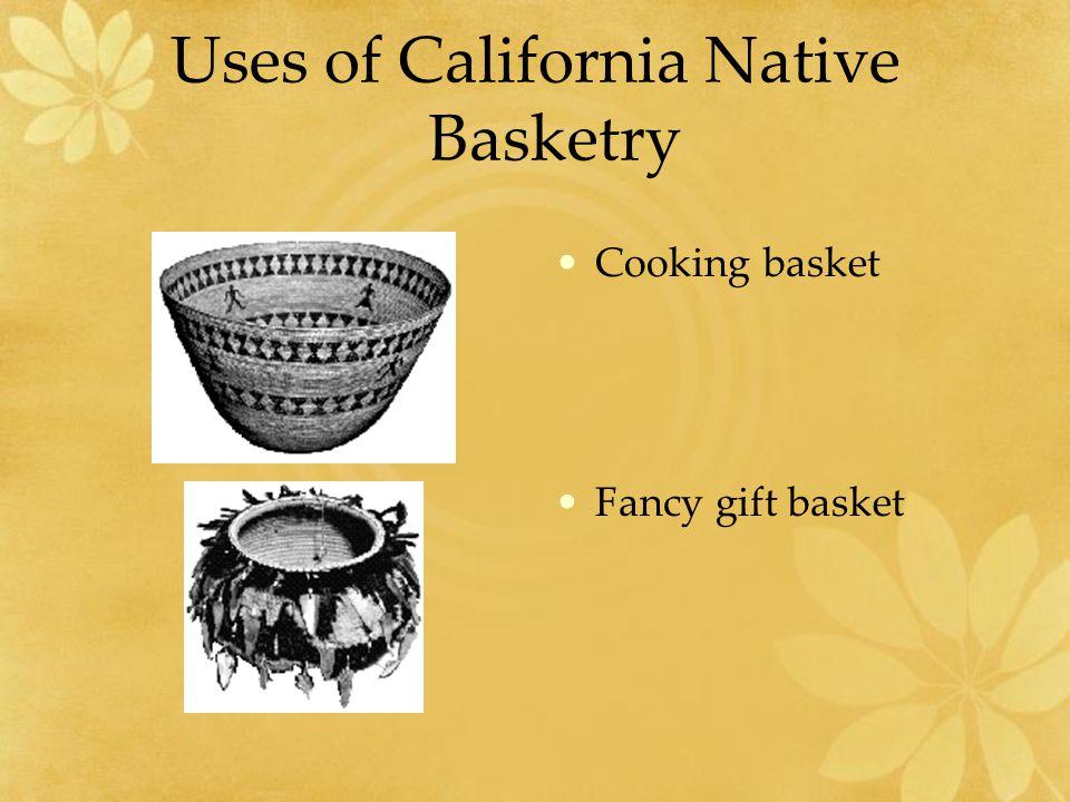 Uses of California Native Basketry Cooking basket Fancy gift basket