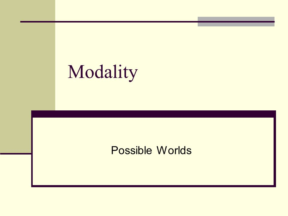 Modality Possible Worlds