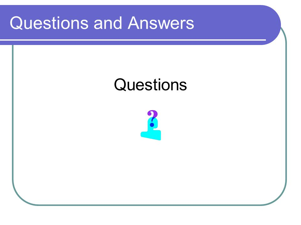 Questions and Answers Questions