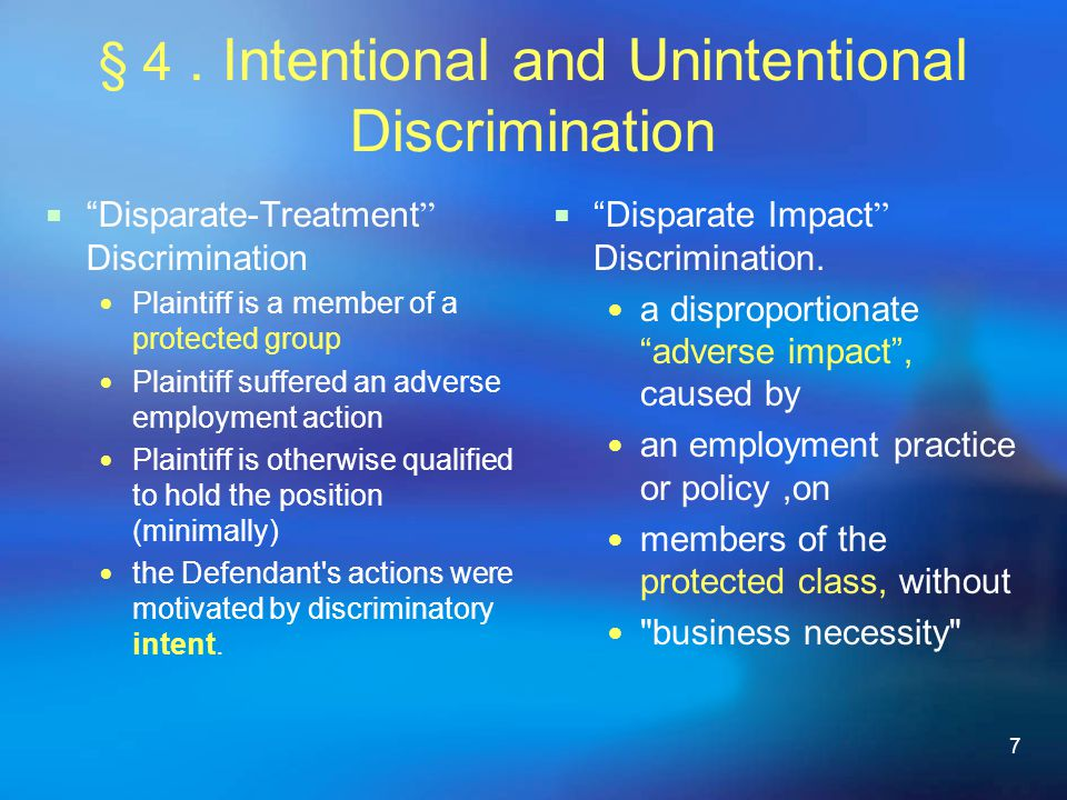 """7 § 4. Intentional and Unintentional Discrimination  """" Disparate-Treatment """" Discrimination Plaintiff is a member of a protected group Plaintiff suff"""