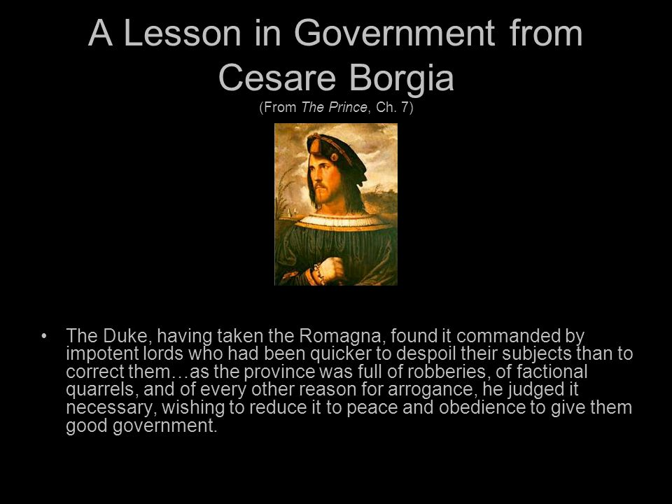 A Lesson in Government from Cesare Borgia (From The Prince, Ch.