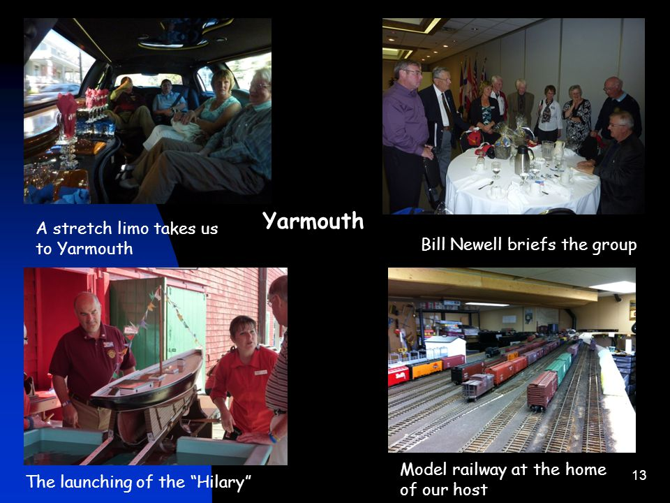 13 A stretch limo takes us to Yarmouth Bill Newell briefs the group The launching of the Hilary Model railway at the home of our host Yarmouth