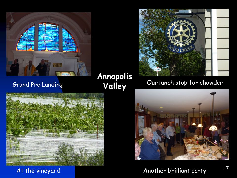 17 Annapolis Valley At the vineyardAnother brilliant party Grand Pre Landing Our lunch stop for chowder