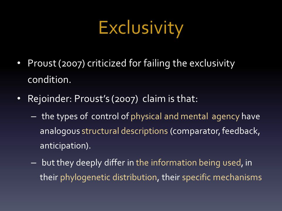 Exclusivity Proust (2007) criticized for failing the exclusivity condition.