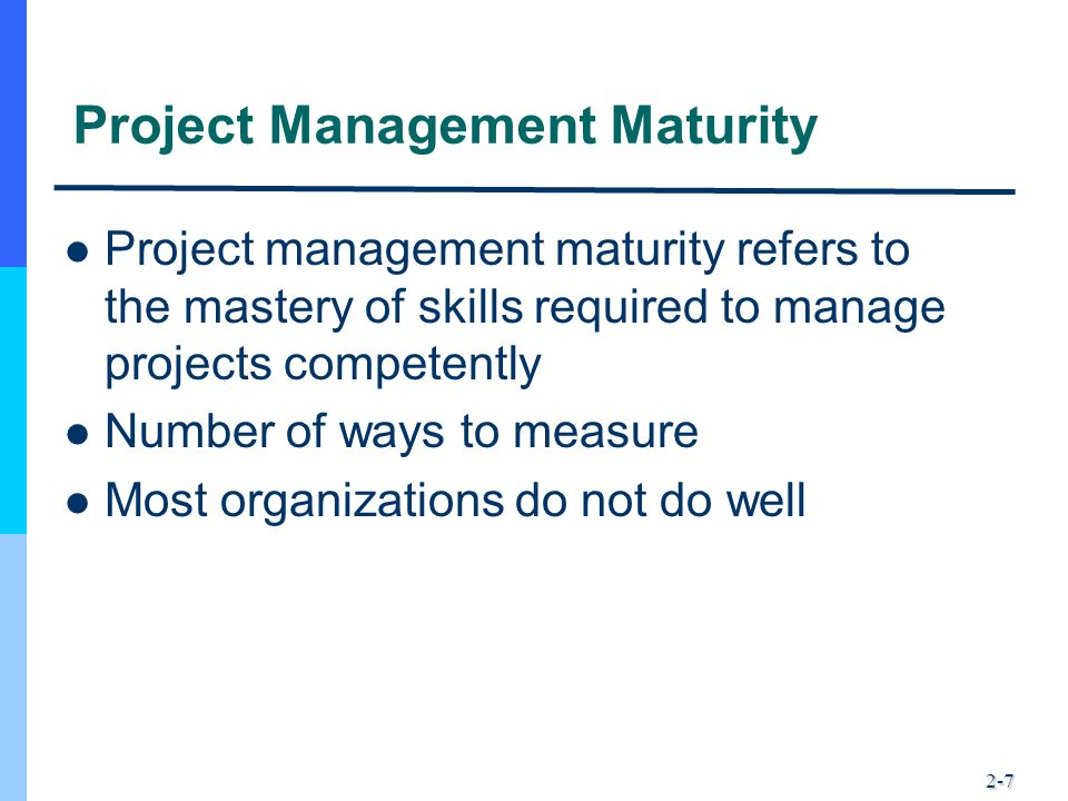2-8 Project Selection and Criteria of Choice Project selection… – Evaluating – Choosing – Implementing Same process as other business decisions