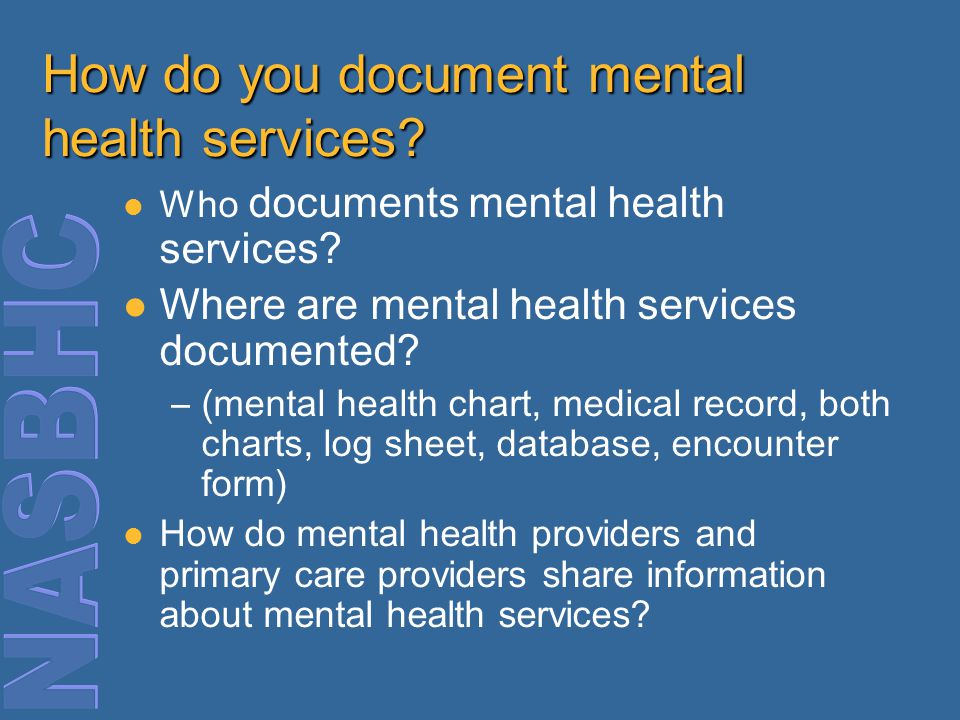 How do you document mental health services. Who documents mental health services.