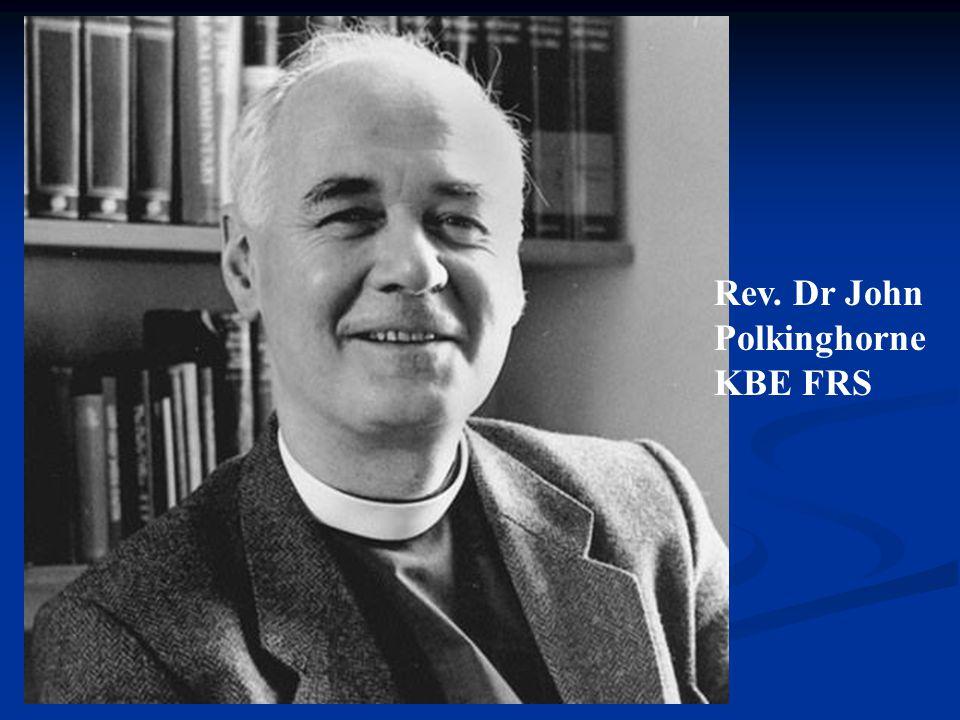 Rev. Dr John Polkinghorne KBE FRS