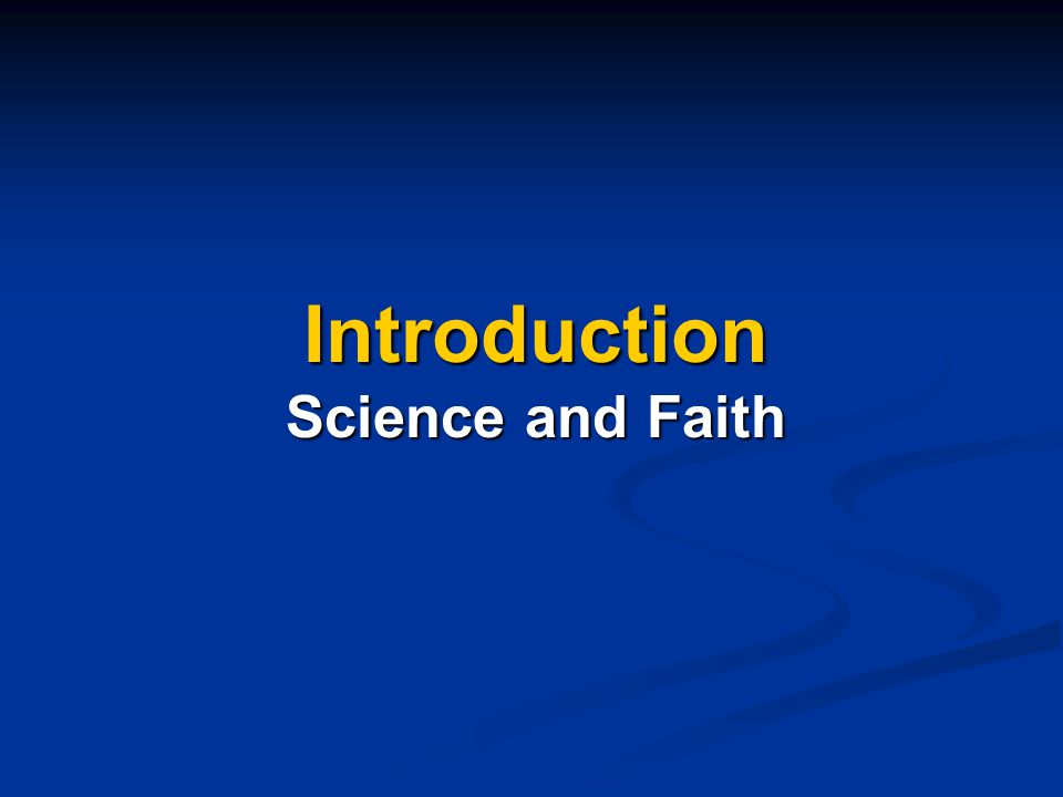 Introduction Science and Faith