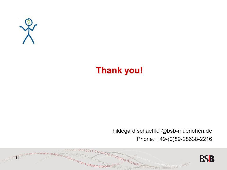 14 Thank you! hildegard.schaeffler@bsb-muenchen.de Phone: +49-(0)89-28638-2216