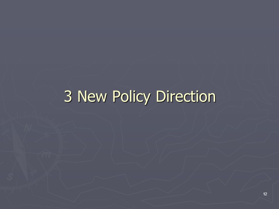12 3 New Policy Direction