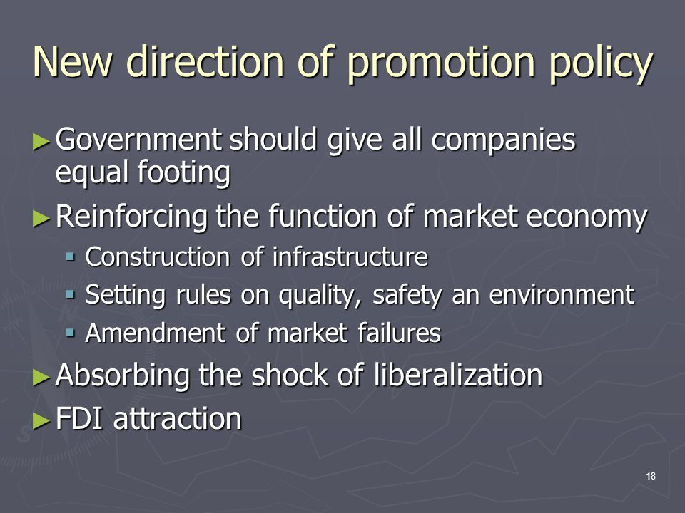 18 New direction of promotion policy ► Government should give all companies equal footing ► Reinforcing the function of market economy  Construction