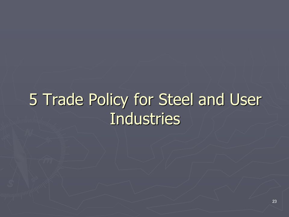 23 5 Trade Policy for Steel and User Industries