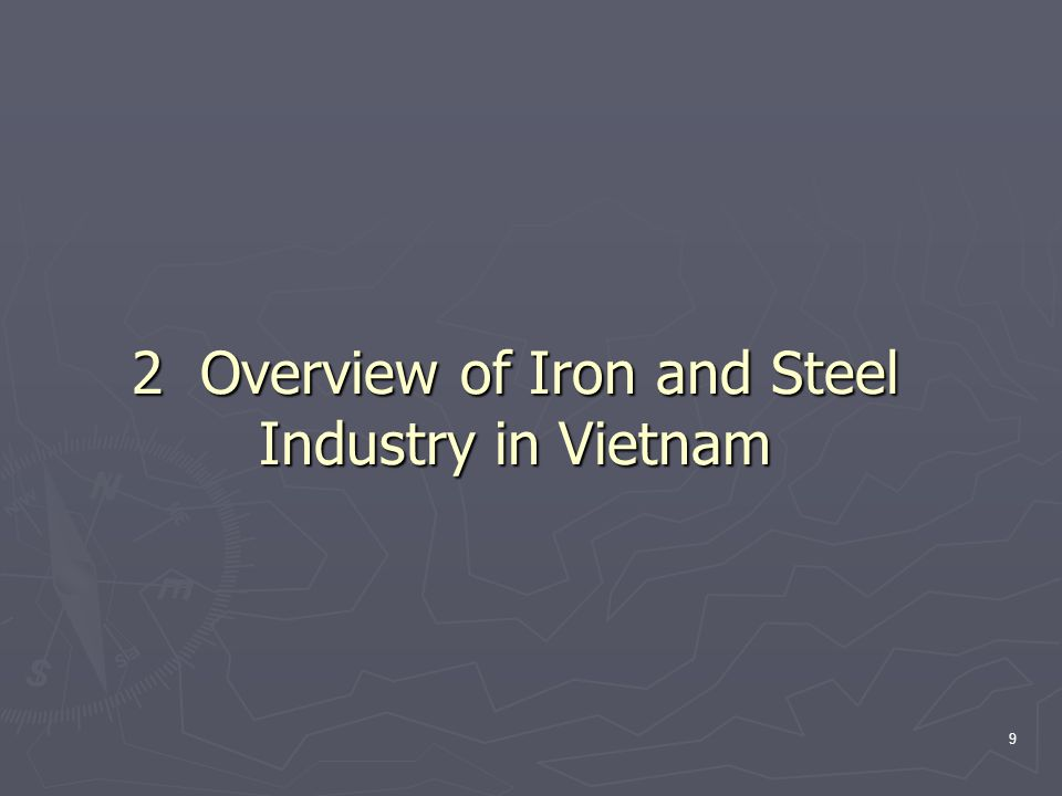10 Production Structure of the Vietnamese iron and steel industry (2004) Blast Furnace Pro.