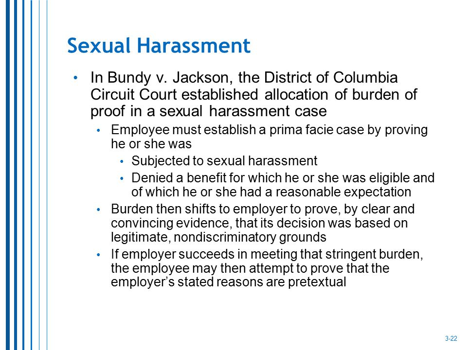Sexual Harassment In Bundy v. Jackson, the District of Columbia Circuit Court established allocation of burden of proof in a sexual harassment case Em