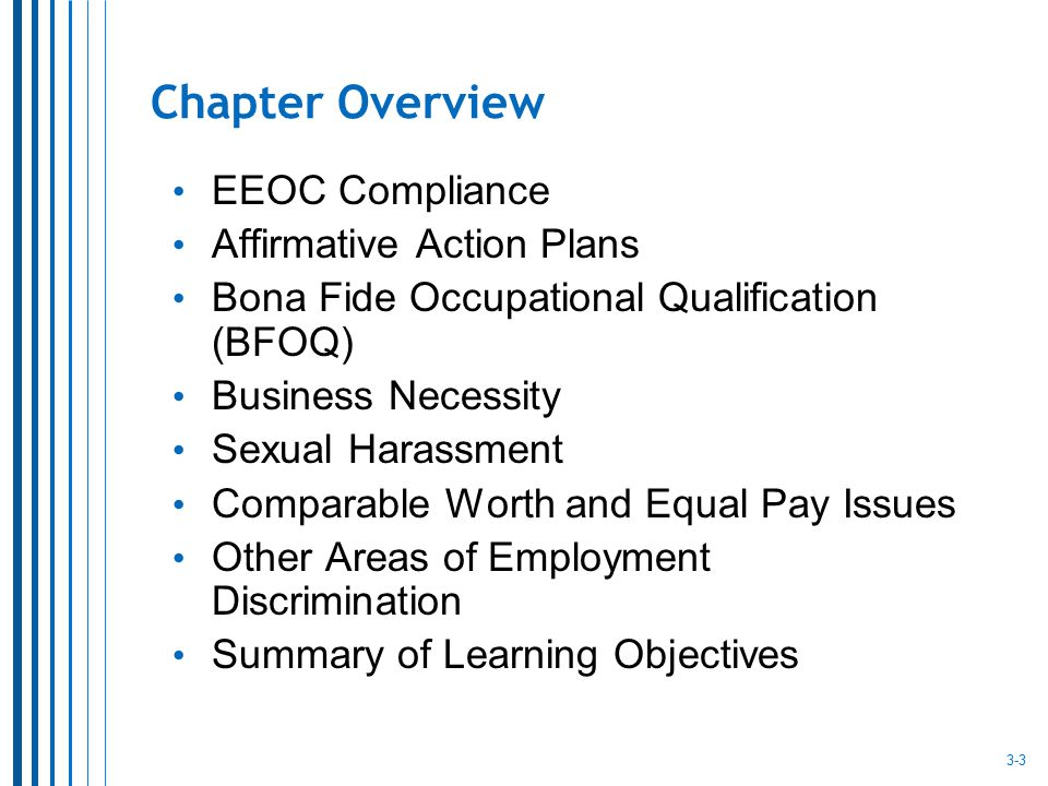 Chapter Overview EEOC Compliance Affirmative Action Plans Bona Fide Occupational Qualification (BFOQ) Business Necessity Sexual Harassment Comparable