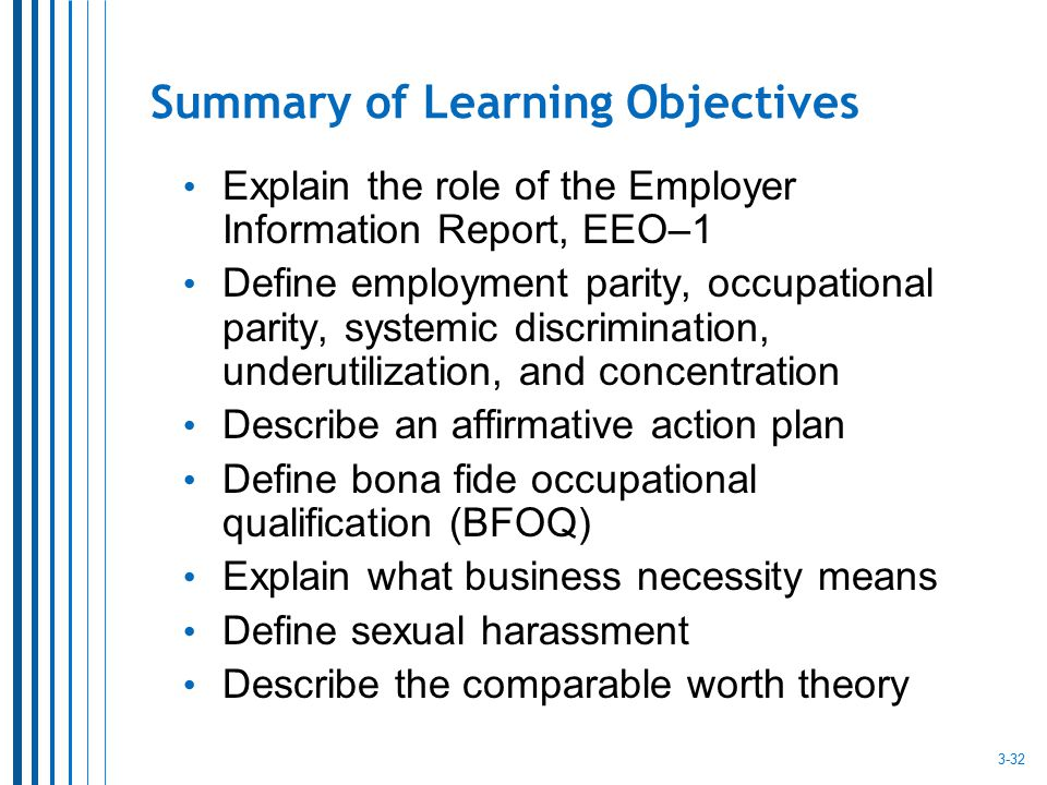 Summary of Learning Objectives Explain the role of the Employer Information Report, EEO–1 Define employment parity, occupational parity, systemic disc