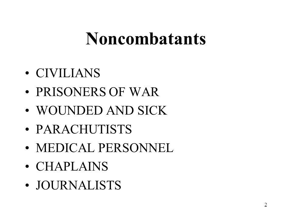 2 Noncombatants CIVILIANS PRISONERS OF WAR WOUNDED AND SICK PARACHUTISTS MEDICAL PERSONNEL CHAPLAINS JOURNALISTS