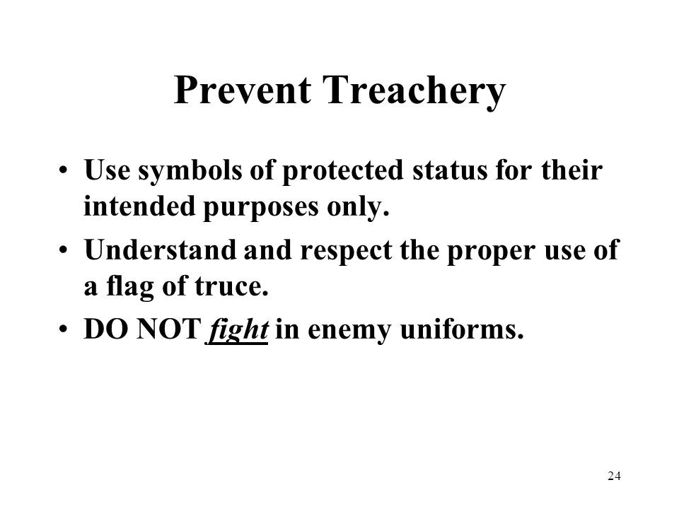 24 Prevent Treachery Use symbols of protected status for their intended purposes only.