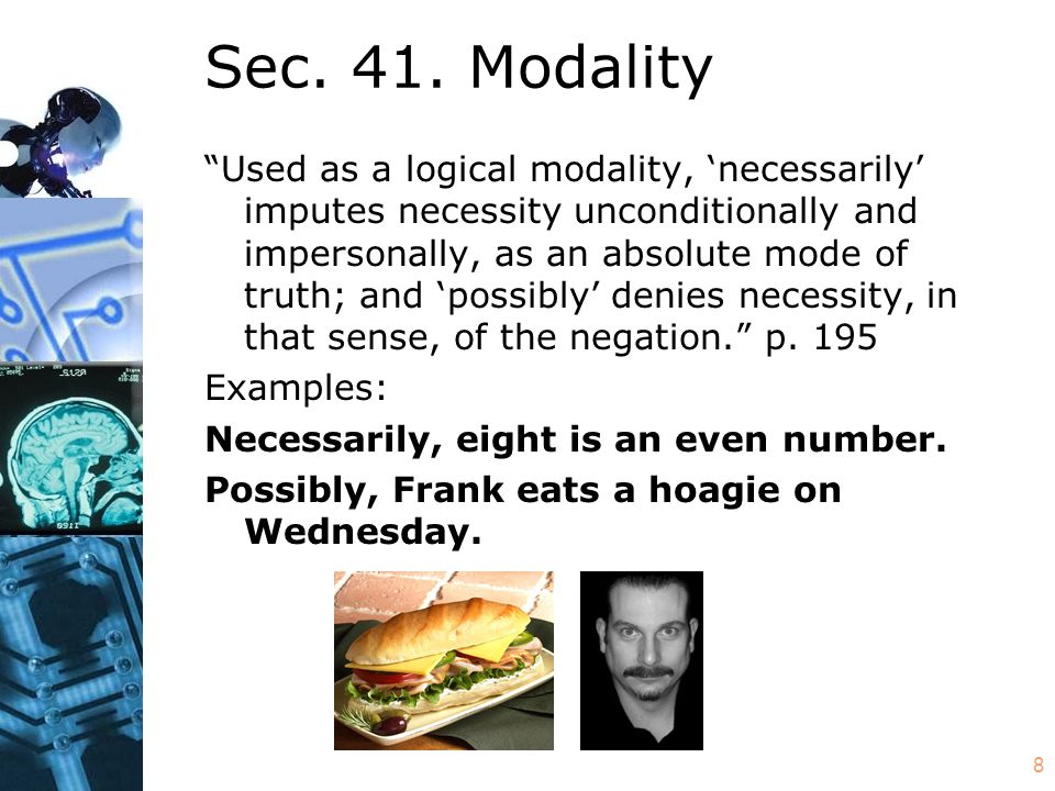 9 You can't quantify into modal contexts In There is an x such that necessarily x is greater than 4 the second x is in an opaque context: necessarily, 9 is greater than 4 is true and necessarily, the number of planets is greater than 4 is false even though the number of planets equals 9.