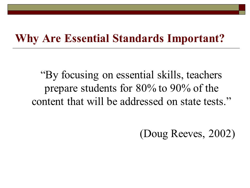 Why Are Essential Standards Important.