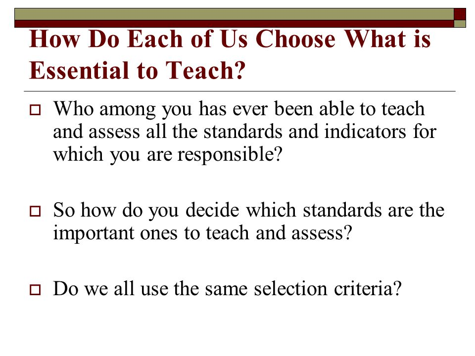 How Do Each of Us Choose What is Essential to Teach.