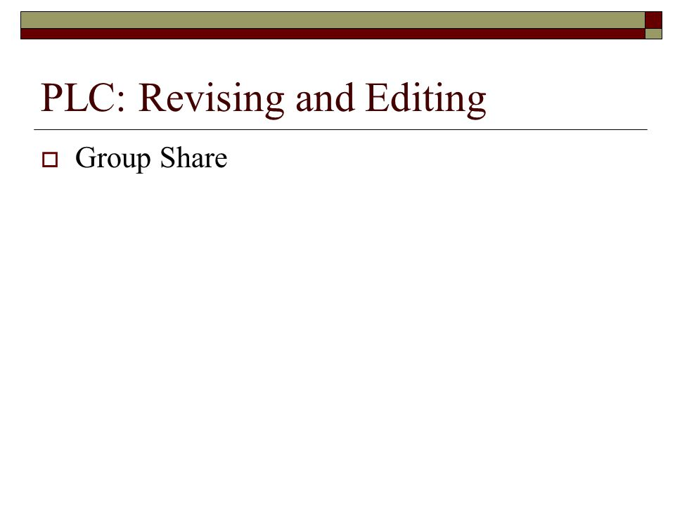 PLC: Revising and Editing  Group Share