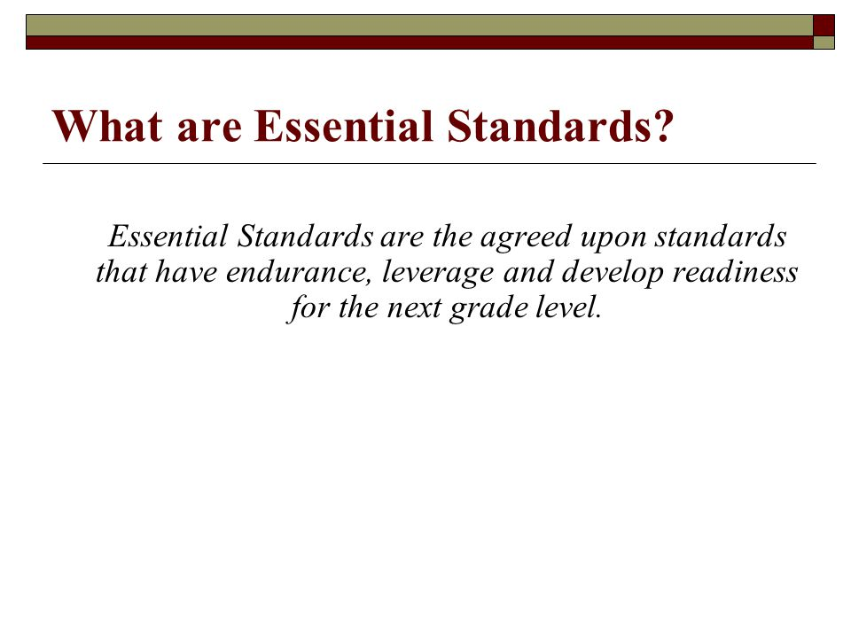 What are Essential Standards.