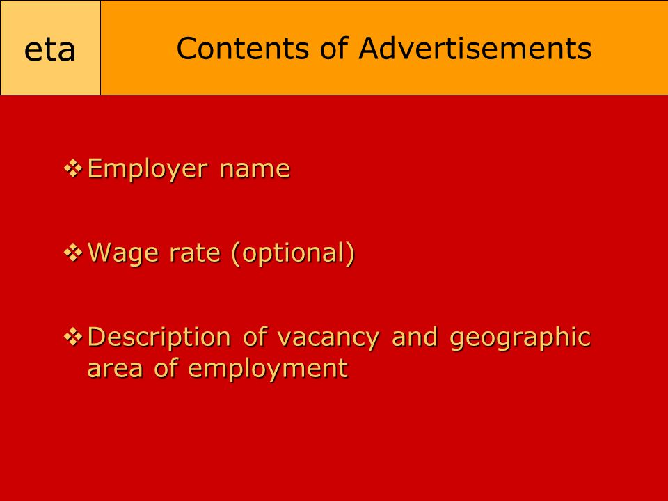 eta Contents of Advertisements  Employer name  Wage rate (optional)  Description of vacancy and geographic area of employment