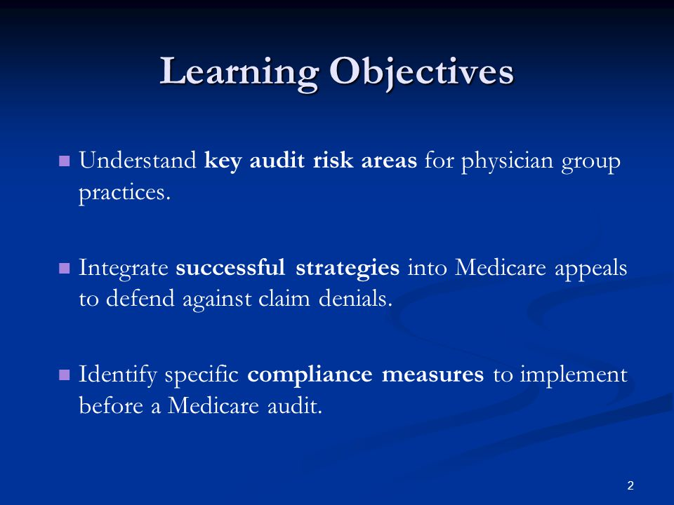 2 Learning Objectives Understand key audit risk areas for physician group practices.