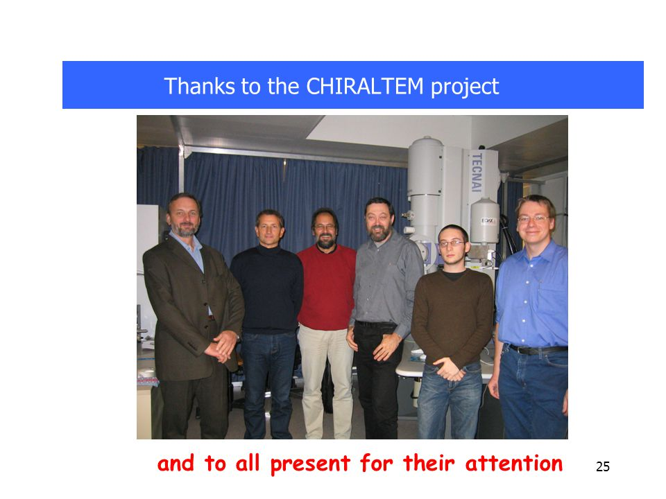 25 Thanks to the CHIRALTEM project and to all present for their attention
