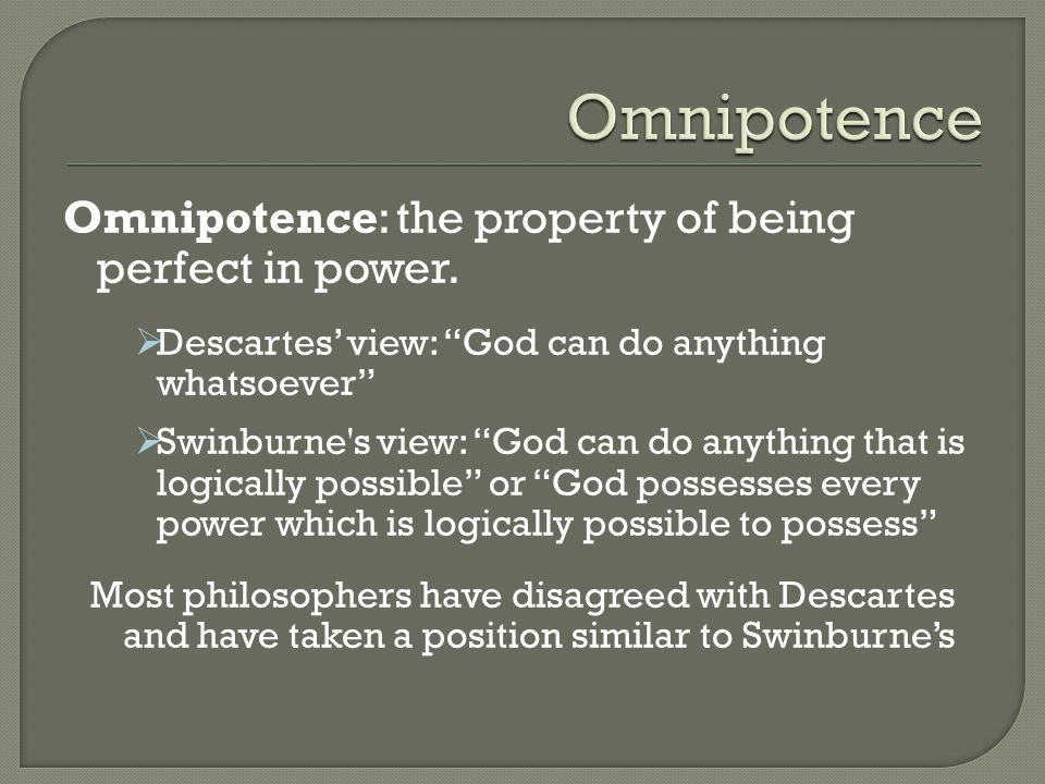Omnipotence: the property of being perfect in power.