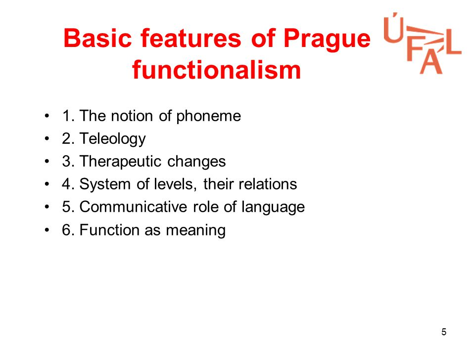 5 Basic features of Prague functionalism 1. The notion of phoneme 2.
