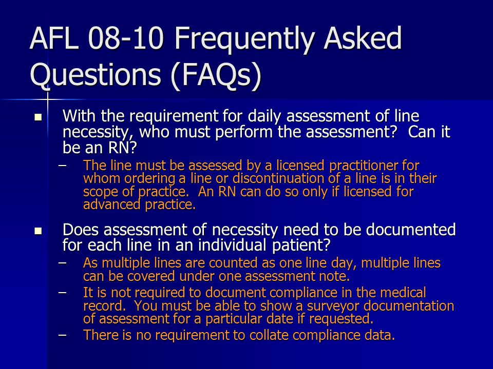 AFL 08-10 Frequently Asked Questions (FAQs) With the requirement for daily assessment of line necessity, who must perform the assessment? Can it be an