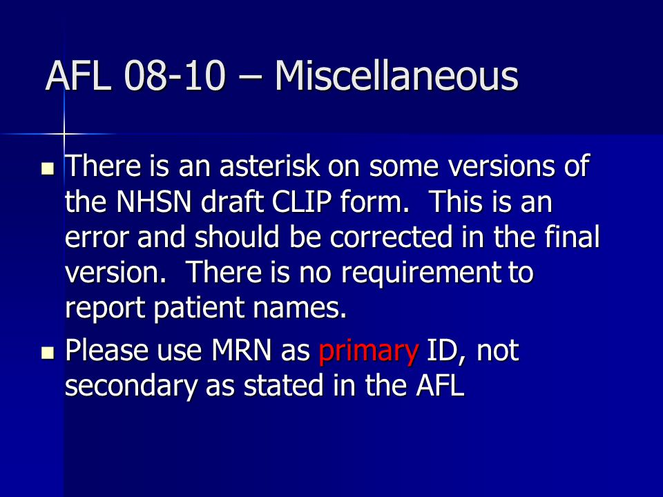AFL 08-10 – Miscellaneous There is an asterisk on some versions of the NHSN draft CLIP form.