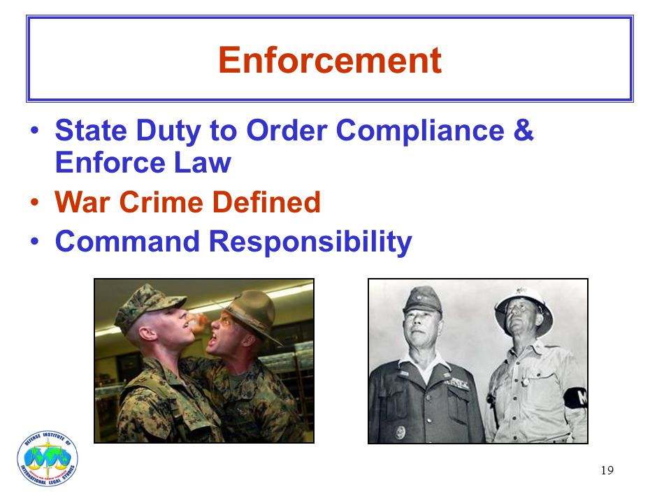 19 Enforcement State Duty to Order Compliance & Enforce Law War Crime Defined Command Responsibility