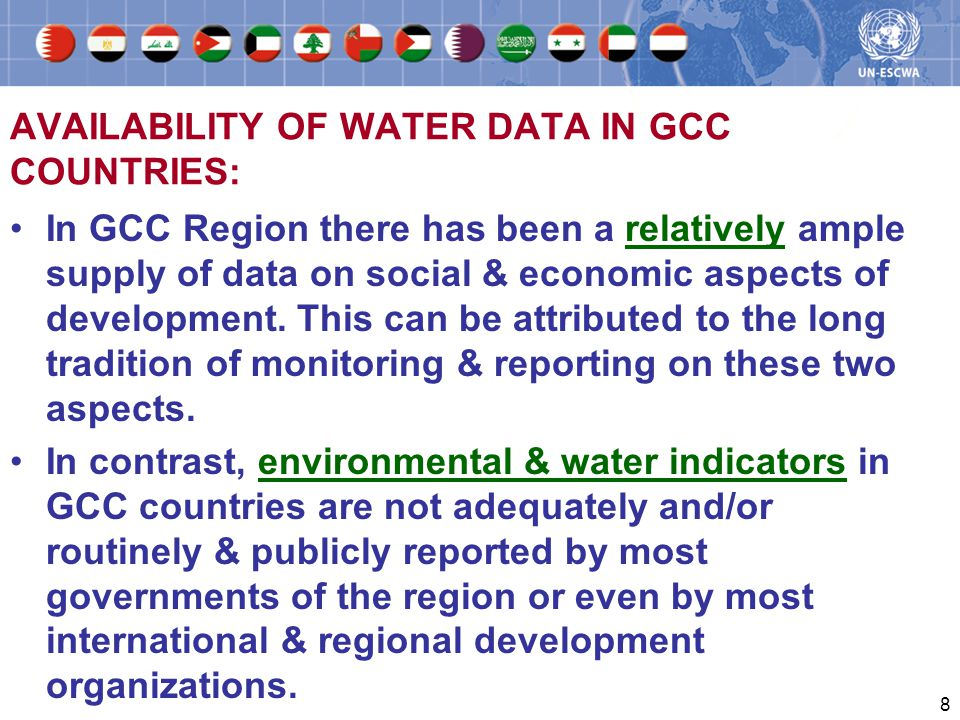 8 AVAILABILITY OF WATER DATA IN GCC COUNTRIES: In GCC Region there has been a relatively ample supply of data on social & economic aspects of development.