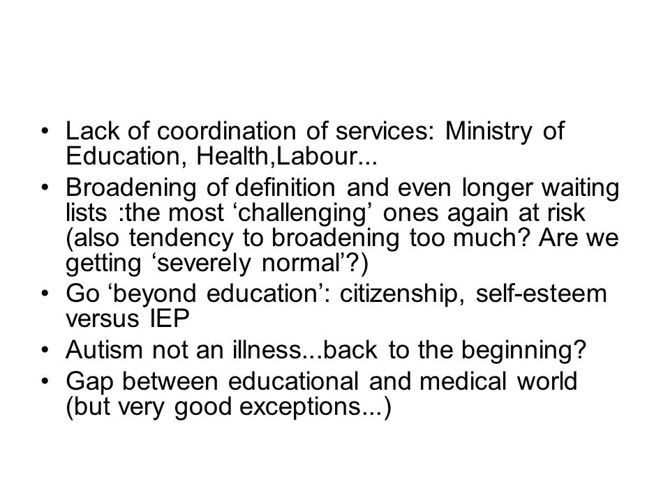Lack of coordination of services: Ministry of Education, Health,Labour...