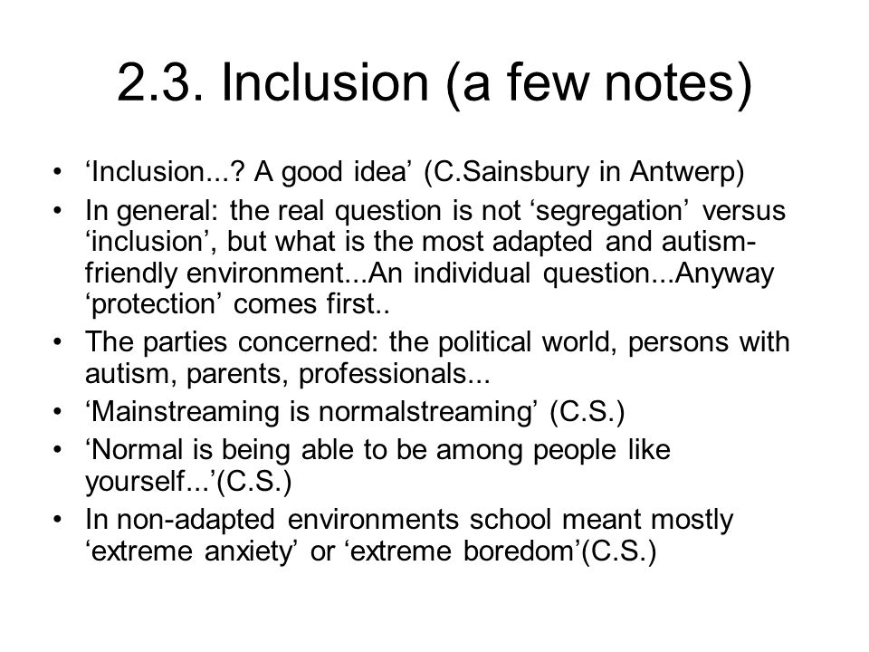 2.3. Inclusion (a few notes) 'Inclusion....