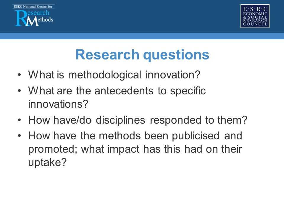 Research questions What is methodological innovation.