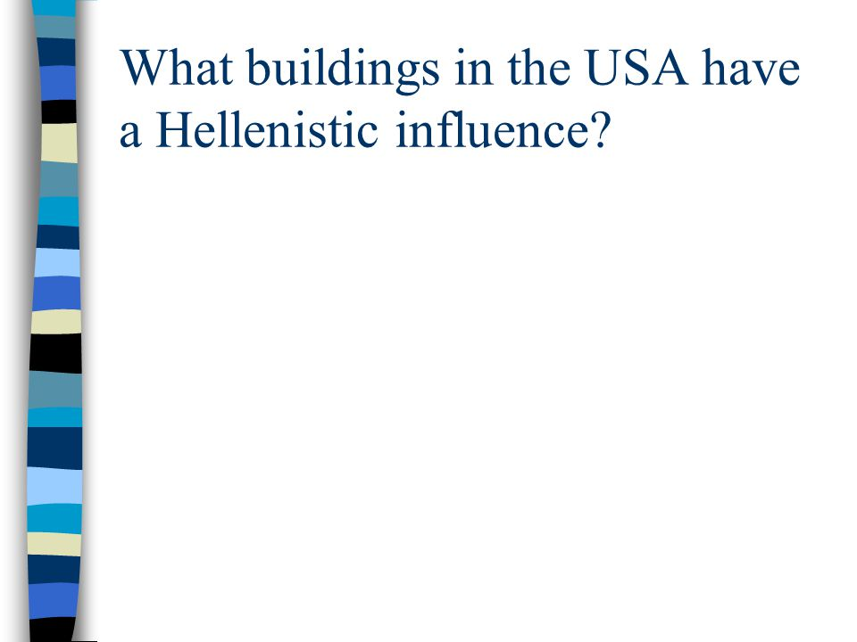 What buildings in the USA have a Hellenistic influence?