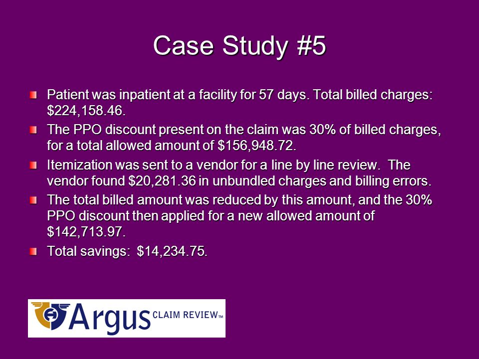 Case Study #5 Patient was inpatient at a facility for 57 days.