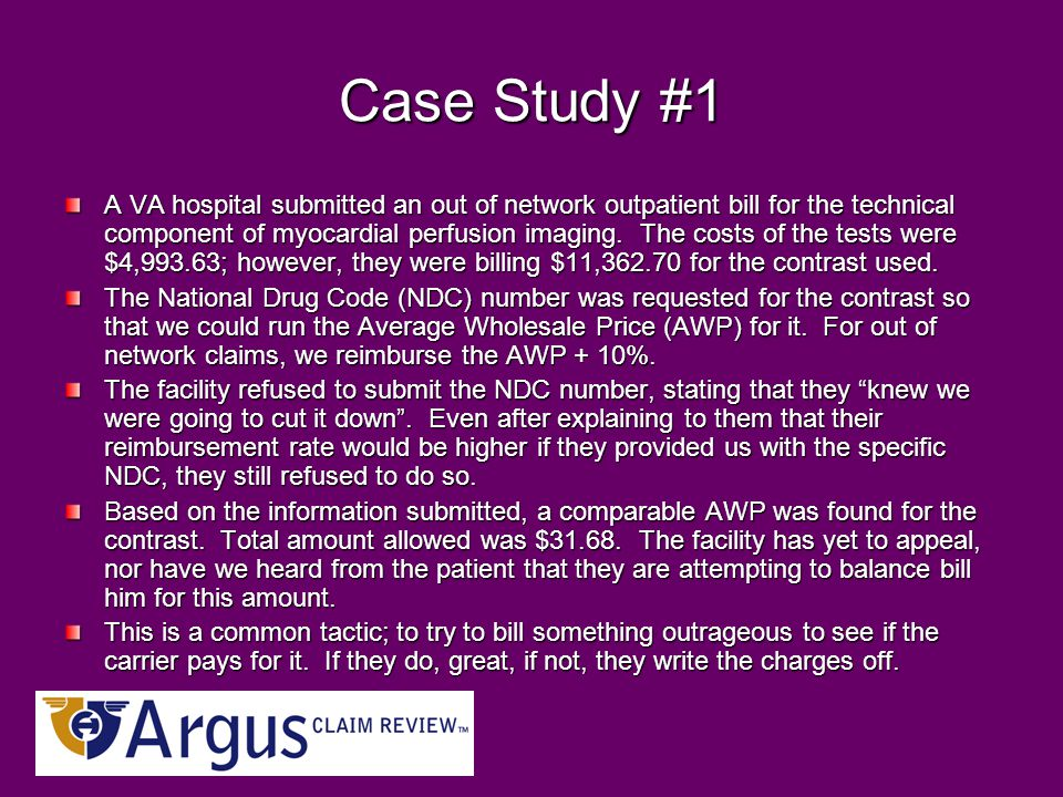 Case Study #1 A VA hospital submitted an out of network outpatient bill for the technical component of myocardial perfusion imaging.